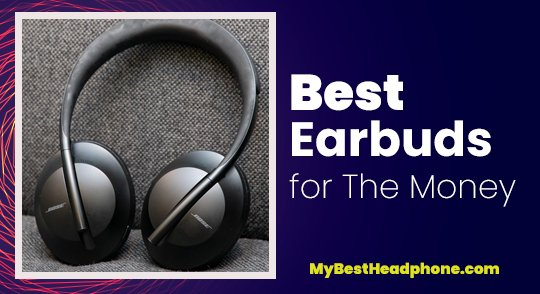 Best Earbuds for The Money