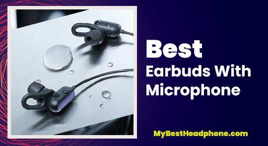 Tips For Buying The Best Earbuds With Microphone In 2020 Full Buying Guides