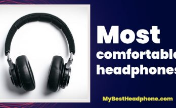 most comfortable headphones