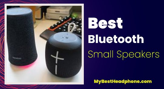 Best Bluetooth Small Speakers for Music