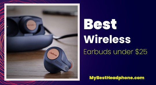Best Wireless Earbuds under $25