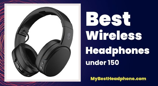 Best Wireless Headphones under 150