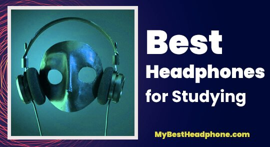 best headphones for studying