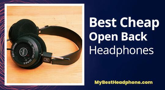 best cheap Open Back headphones