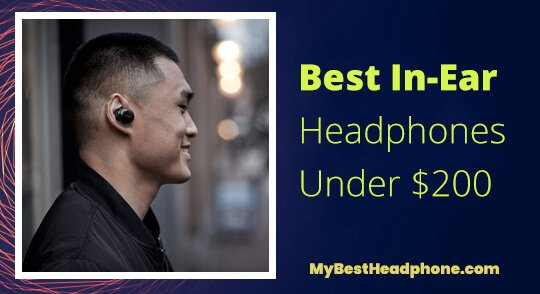 Best In-Ear Headphones under 200