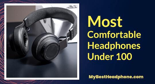 most comfortable headphones under 100