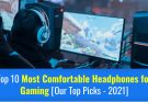 Most comfortable headphones for gaming