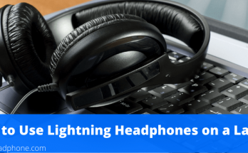 How to Use Lightning Headphones on a Laptop